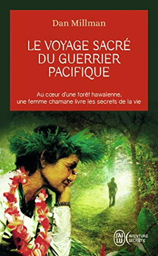 Le voyage sacré du guerrier pacifique (French Edition) (2290021563) by Dan Millman