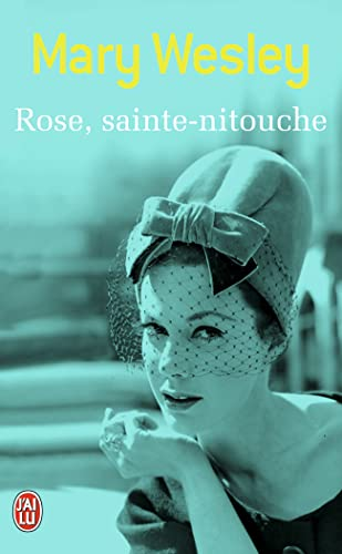 Rose, Sainte-Nitouche (French Edition) (2290021768) by Mary Wesley