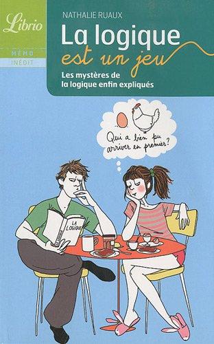 9782290021842: La logique est un jeu : Les mystères de la logique enfin expliqués