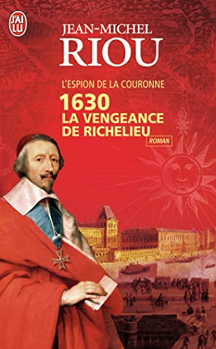 1630 La Vengeance de Richelieu - L'Espio (Litterature Generale) (French Edition): Jean-Michel ...