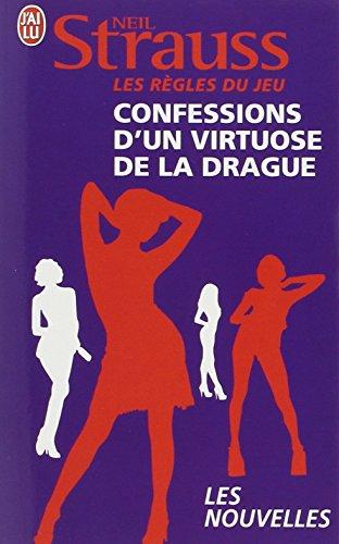 9782290022269: Les Regles Du Jeu: Confessions D'UN Virtuose De LA Drague (French Edition)