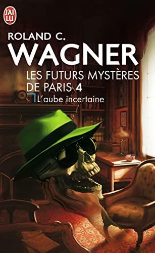 Les futurs mystères de Paris, Tome 4: Roland-C Wagner