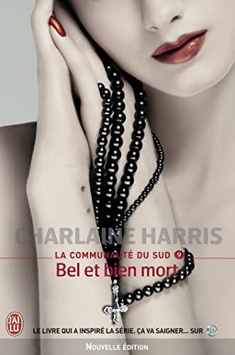 COMMUNAUTÉ DU SUD (LA) T.09 : BEL ET BIEN MORT: HARRIS CHARLAINE