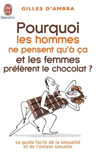 9782290022818: Pourquoi les hommes ne pensent qu'à ça et les femmes préfèrent le chocolat ? (French Edition)