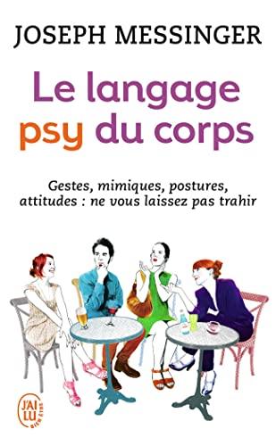 Le Langage Psy Du Corps (Bien Etre): Joseph Messinger