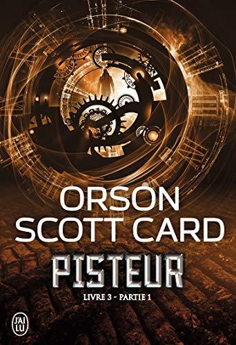 PISTEUR LIVRE 3 PARTIE 1: CARD ORSON SCOTT