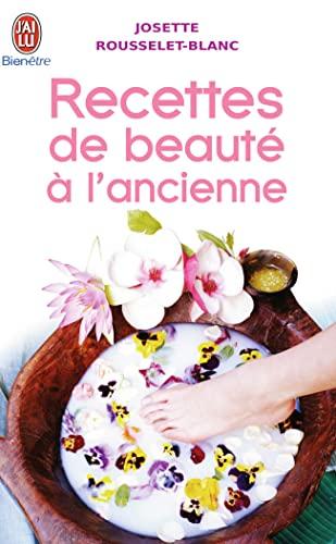 9782290023402: Recettes de beauté à l'ancienne (French Edition)