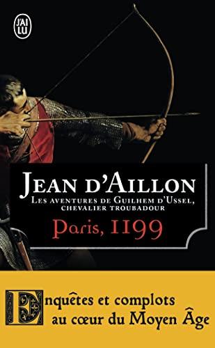 PARIS 1199 : LES AVENTURES DE GUILHEM D'USSEL, CHEVALIER TROUBADOUR: AILLON JEAN D'
