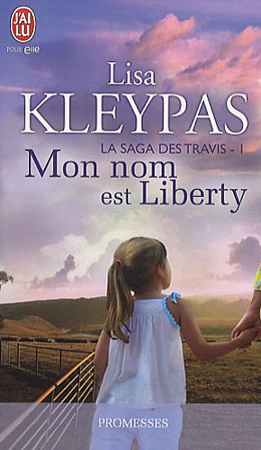 9782290023792: La saga des Travis, Tome 1 : Mon nom est Liberty (J'ai lu promesses)