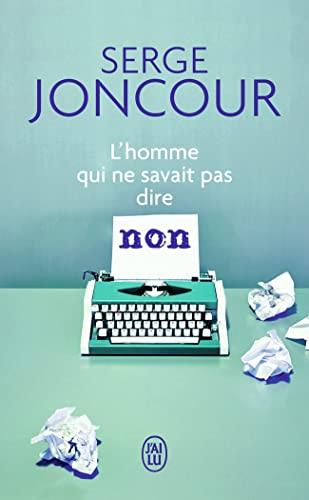 L'Homme Qui NE Savait Pas Dire Non (French Edition) (2290023965) by Joncour, Serge