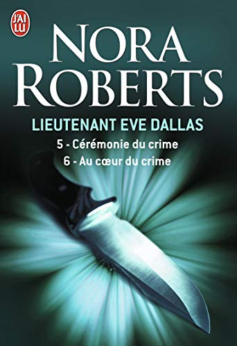 Lieutenant Eve Dallas : Tome 5, Cérémonie: Roberts, Nora