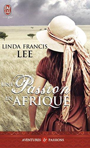 9782290025420: Une Passion En Afrique (NC) (Aventures Et Passions) (French Edition)