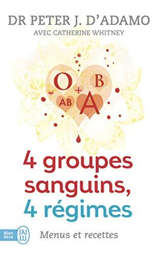 9782290025581: 4 Groupes Sanguins, 4 Regimes: Menus Et (Bien Etre) (French Edition)