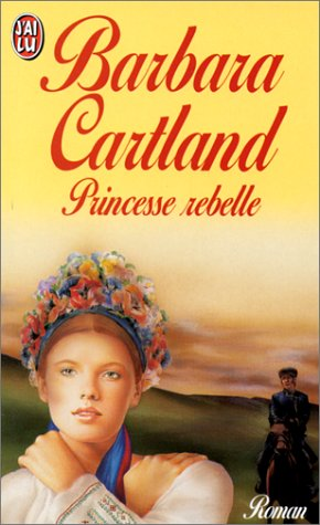 La Princesse rebelle (2290025674) by Barbara Cartland