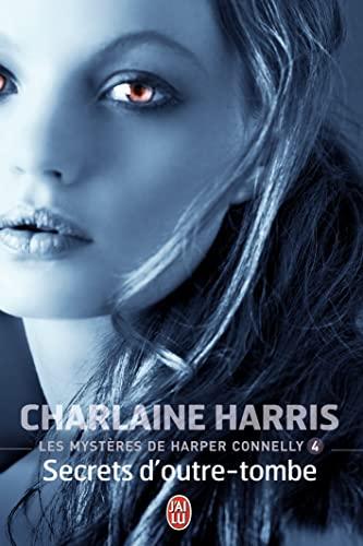 9782290025697: Les Mystères de Harper Connelly, tome 4 : Secrets d'Outre Tombe