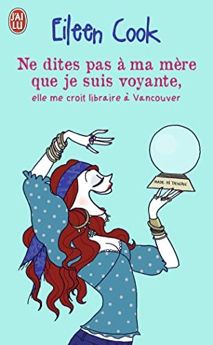 9782290027936: Ne dîtes pas à ma mère que je suis voyante, elle me croit libraire à Vancouver (J'ai lu)