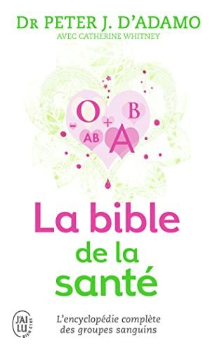 BIBLE DE LA SANTÉ (LA): ADAMO PETER J.
