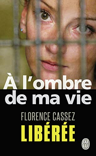 9782290028469: A L'Ombre de Ma Vie: Prisonniere de L'Etat Mexicain (Temoignage) (French Edition)