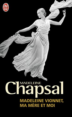 Madeleine Vionnet, MA Mere ET Moi: L: Madeleine Chapsal