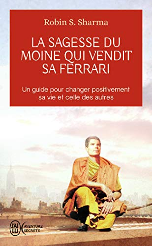 9782290028971: La sagesse du moine qui vendit sa Ferrari : Les huit rituels des leaders visionnaires