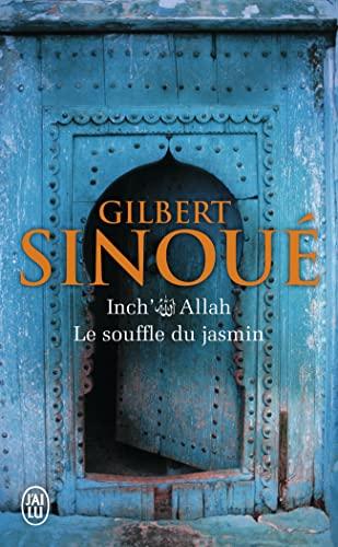 InchAllah 1/Le Souffle Du Jasmin (Litterature Generale): Sinoue, Gilbert