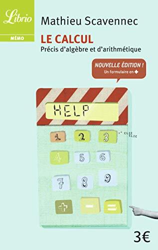 9782290030134: Le calcul : Précis d'algèbre et d'arithmétique (Librio Mémo)