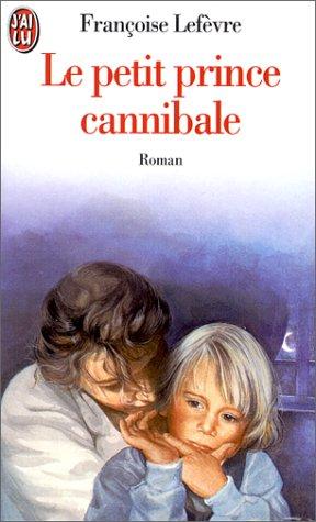 9782290030837: Petit prince cannibale (le) (J'ai lu Roman)