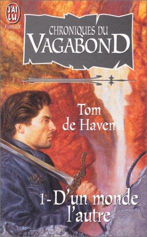 Chroniques du vagabond. D'un monde Ã: l'autre, tome 1 (2290031860) by Tom de Haven
