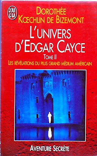 9782290032466: L'Univers d'Edgar Cayce : les révélations du plus grand médium