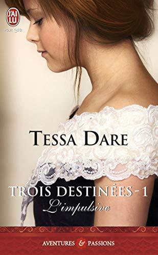 9782290034194: Trois Destinees - 1 - L'Impulsive (Aventures Et Passions) (French Edition)