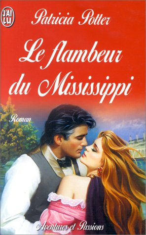 Le Flambeur du Mississippi (9782290034682) by Patricia Potter