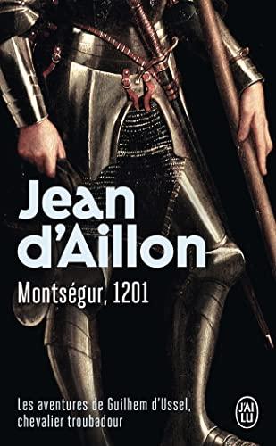 Les Aventures De Guilhem D'Ussel, Chevalier Troubadour (French Edition): Jean d'Aillon