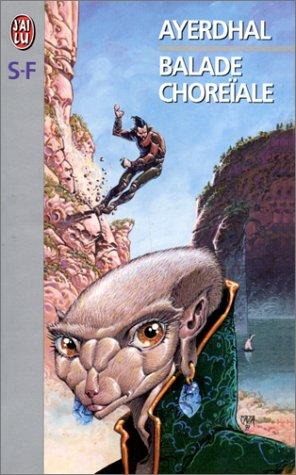 9782290037317: BALADE CHOREIALE (J'ai lu Science-fiction)