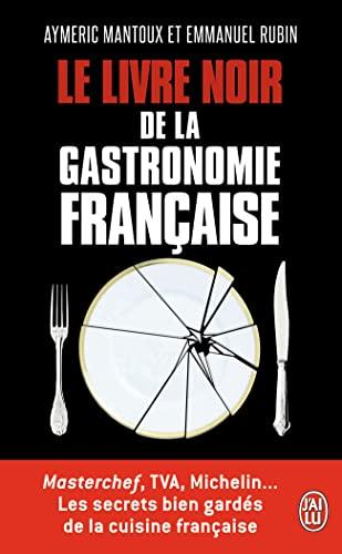 9782290037935: Le livre noir de la gastronomie fran�aise