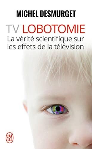 9782290038055: TV Lobotomie: Verite Scientifique Sur Les Effets De Television (French Edition)