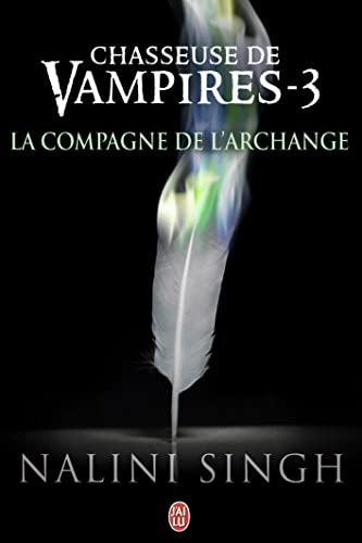 La compagne de l'Archange (Chasseuse de vampires (3)) (French Edition) (9782290040348) by Singh Nalini, Michel Luce
