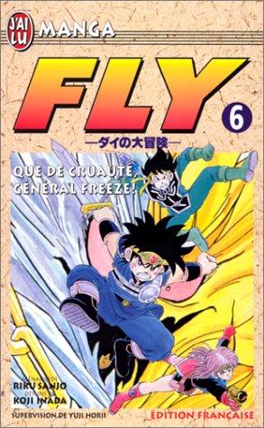 9782290042595: Fly, tome 6 : Que de cruaut�, g�n�ral Freeze