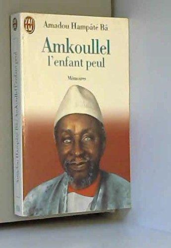 9782290042861: Amkoullel, l'enfant peul: Mémoires