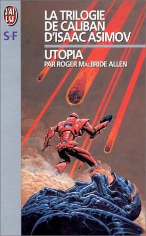 9782290043042: La Trilogie de Caliban d'Isaac Asimov. Utopia, tome 3