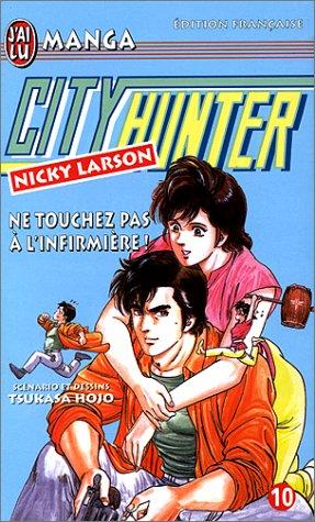 9782290043547: City Hunter (Nicky Larson), tome 10 : Ne touchez pas à l'infirmière !