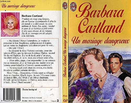 Un mariage dangereux: Cartland, Barbara