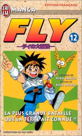 Fly, tome12: La Plus Grande Bataille que la terre ait connue ! ! ! (2290044083) by Horii, Koji; Inada, Riku; Inada, Koji; Sanjo, Riku