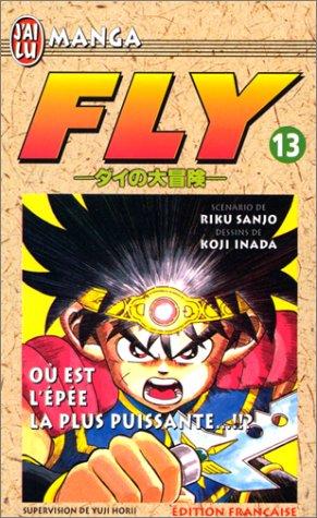 9782290044322: Fly, tome 13 : Où est l'épée la plus puissante ?
