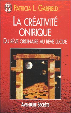 9782290045169: La Créativité onirique. Du rêve ordinaire au rêve lucide