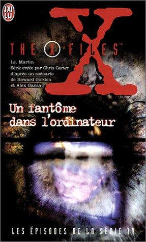 The X-files: Un Fantôme dans l'ordinateur (2290045292) by Les Martin; M.-C. Caillava