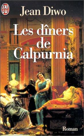 9782290045398: Les dîners de Calpurnia: Roman by Diwo, Jean