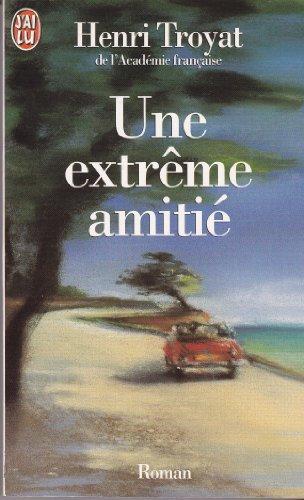 Une extrême amitié (9782290045688) by Henri Troyat