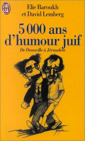 9782290046029: Cinq mille ans d'humour juif de Deauville à Jérusalem