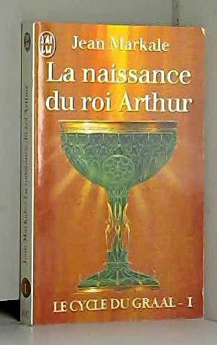 9782290047422: Le cycle du Graal Tome 1 : La naissance du roi Arthur