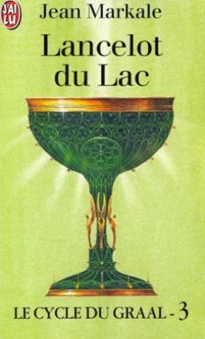 Le Cycle du Graal,tome 3, Lancelot du: Jean Markale